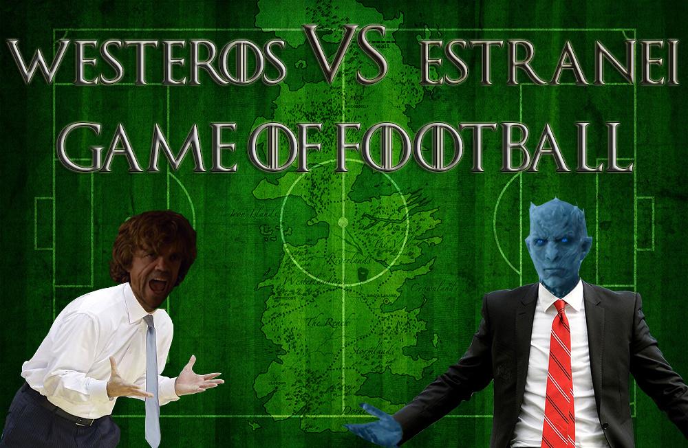 Nazionale di Westeros v.s. Estranei: ce la giochiamo a pallone